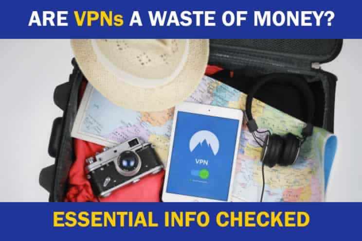 are-vpns-a-waste-of-money