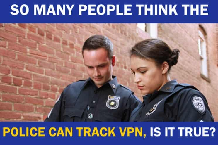can-the-police-track-vpn