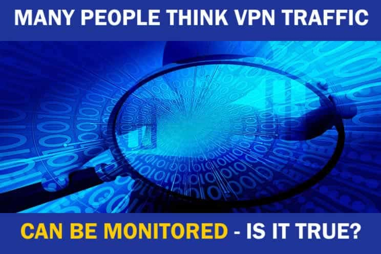 can-vpn-traffic-be-monitored