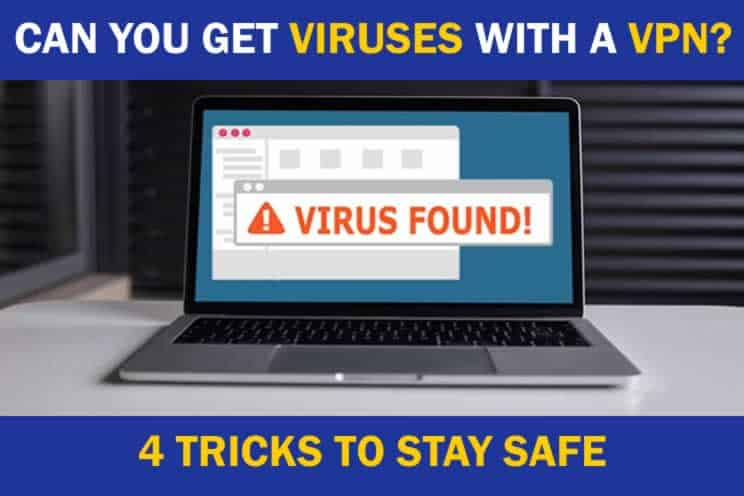 can-you-get-viruses-with-a-vpn