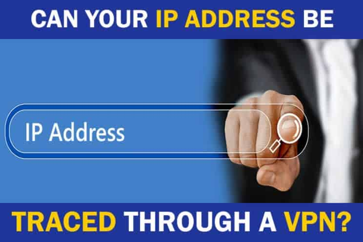 can-your-ip-address-be-traced-through-a-vpn