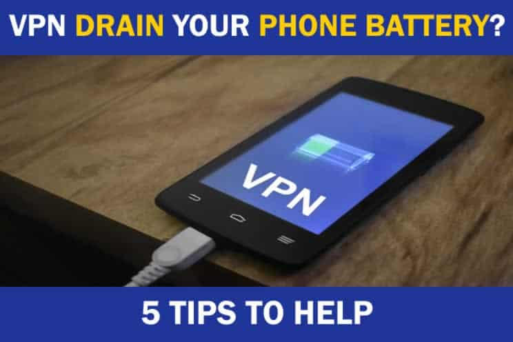 does-a-vpn-drain-your-phone-battery