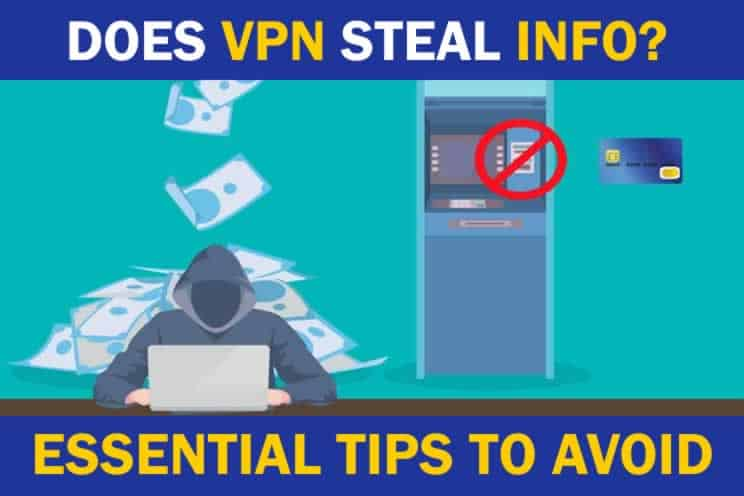 does-a-vpn-steal-your-info
