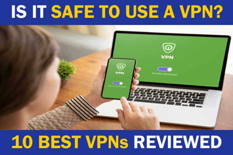 is-it-safe-to-use-a-virtual-private-network