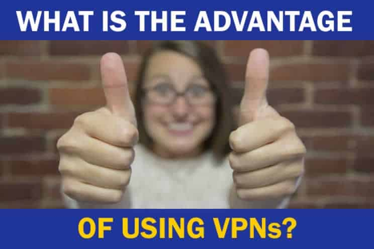what-is-advantage-of-using-vpns