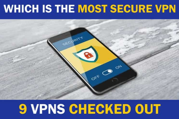 which-is-the-most-secure-vpn